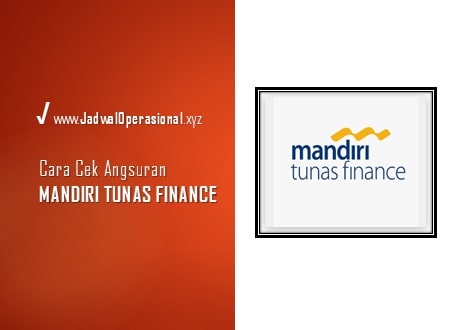 Cek Angsuran Mandiri Tunas Finance