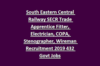 South Eastern Central Railway SECR Trade Apprentice Fitter, Electrician, COPA, Stenographer, Wireman Recruitment 2019 432 Govt Jobs