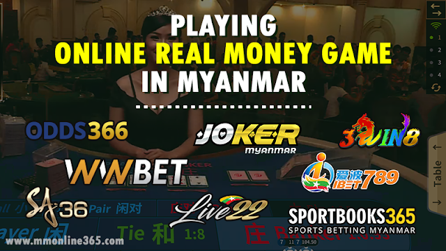 Playing Online Real Money Game in Myanmar