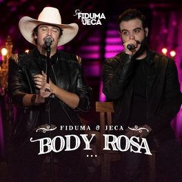 Body Rosa – Fiduma e Jeca Mp3