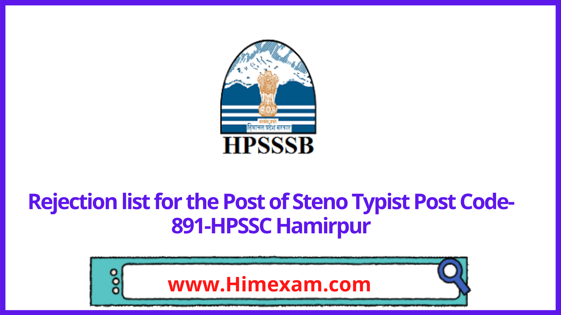 Rejection list for the Post of Steno Typist Post Code-891-HPSSC Hamirpur
