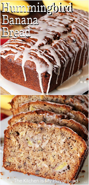 Hummingbird Banana Bread ~ This tasty banana bread combines the classic pineapple, banana, & pecan combination of Hummingbird Cake to create one fabulously flavorful variation of everyone's beloved quick bread. And oh my, it's so good!  www.thekitchenismyplayground.com
