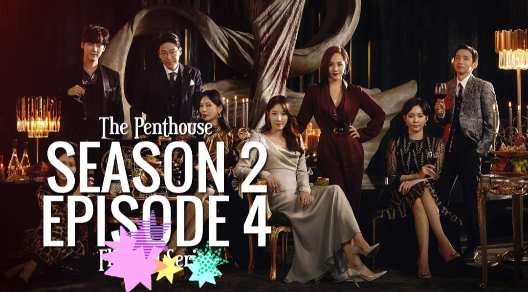 Sinopsis The Penthouse Season 2 Episode 3 - 4
