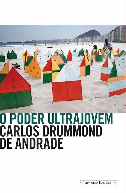 O poder ultrajovem E mais 79 textos em prosa e verso Carlos Drummond de Andrade