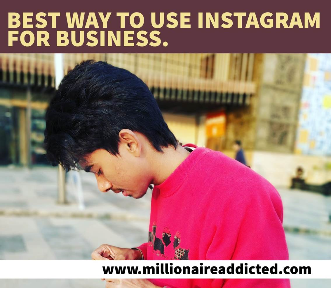 Best way to use Instagram for business, millionaire addicted