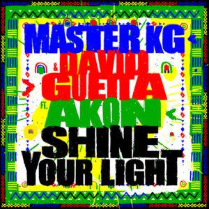 Master KG & David Guetta – Shine Your Light (Feat Akon) download mp3