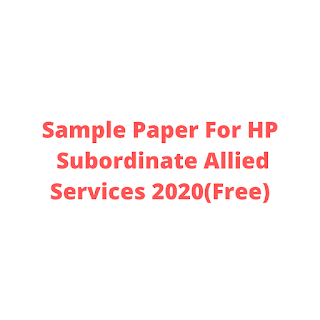 Sample Paper For HP  Subordinate Allied Services 2020(Free)