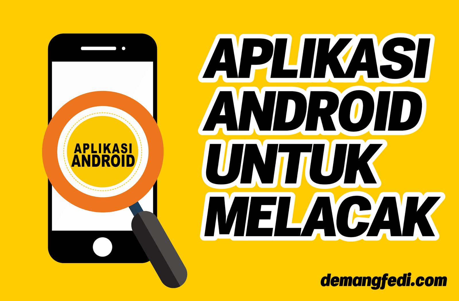 Aplikasi Android Untuk Melacak Orang