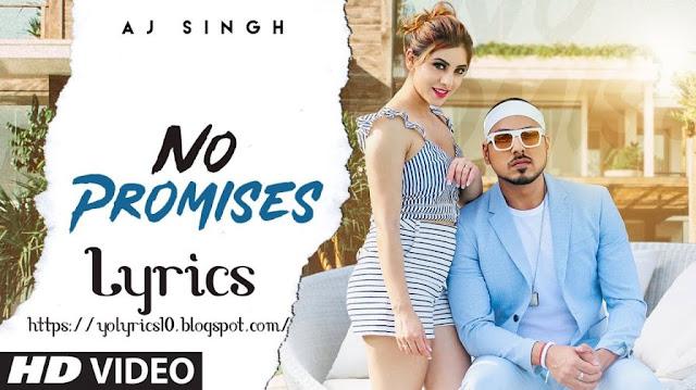 No Promises Lyrics - AJ Singh  | Enzo | YoLyrics