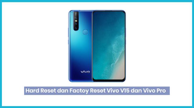 Reset HP Vivo V15 dan V15 Pro (2019)
