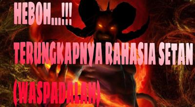 http://dayahguci.blogspot.com/2017/05/rahasia-iblis-yang-terungkap.html