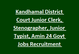 Kandhamal District Court Junior Clerk, Stenographer, Junior Typist, Amin 24 Govt Jobs Recruitment Exam 2017