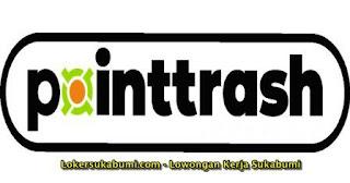 Lowongan Kerja Pointtrash Indonesia Sukabumi