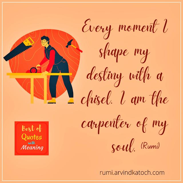 Rumi, Quote, Soul, charpenter,