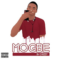 {Music - Mp3} Chizzy - Mogbe