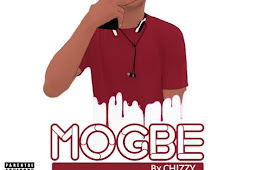 [Music] Chizzy - Mogbe