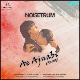 Ae Ajnabi - Dil Se (Remix) - Noisetrum