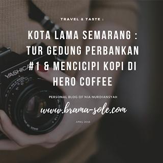 Kota Lama Semarang : Tur Gedung Perbankan #1 & Mencicipi Kopi Di Hero Coffee