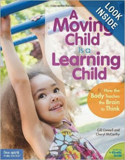 http://www.amazon.com/Moving-Child-Is-Learning-Teaches/dp/1575424355/ref=sr_sp-atf_image_1_1?ie=UTF8&qid=1377953861&sr=8-1&keywords=a+moving+child+is+a+learning+child