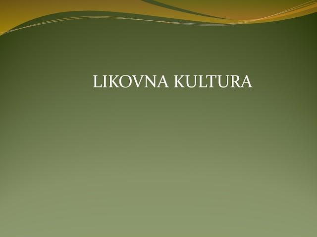 POWERPOINT - LIKOVNA KULTURA