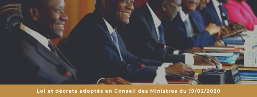 Loi et décrets adoptés en Conseil des Ministres du 19/02/2020