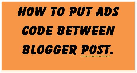 how to put ads code between blogger post