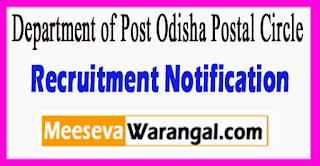 Department of Post Odisha Postal Circle Recruitment Notification 2017 Last Date 22-07-2017