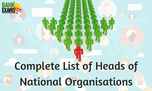 Complete List of Heads of National Organisations