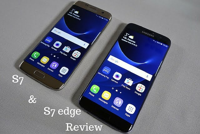 Samasung Galaxy S7 and Samsung Galaxy S7 Edge Review