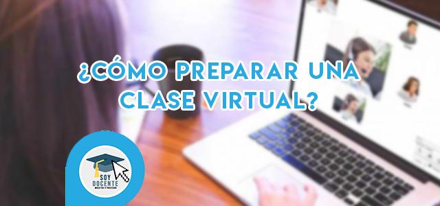 Cómo preparar una clase virtual