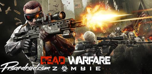 DEAD WARFARE: Zombie النسخة المهكرة