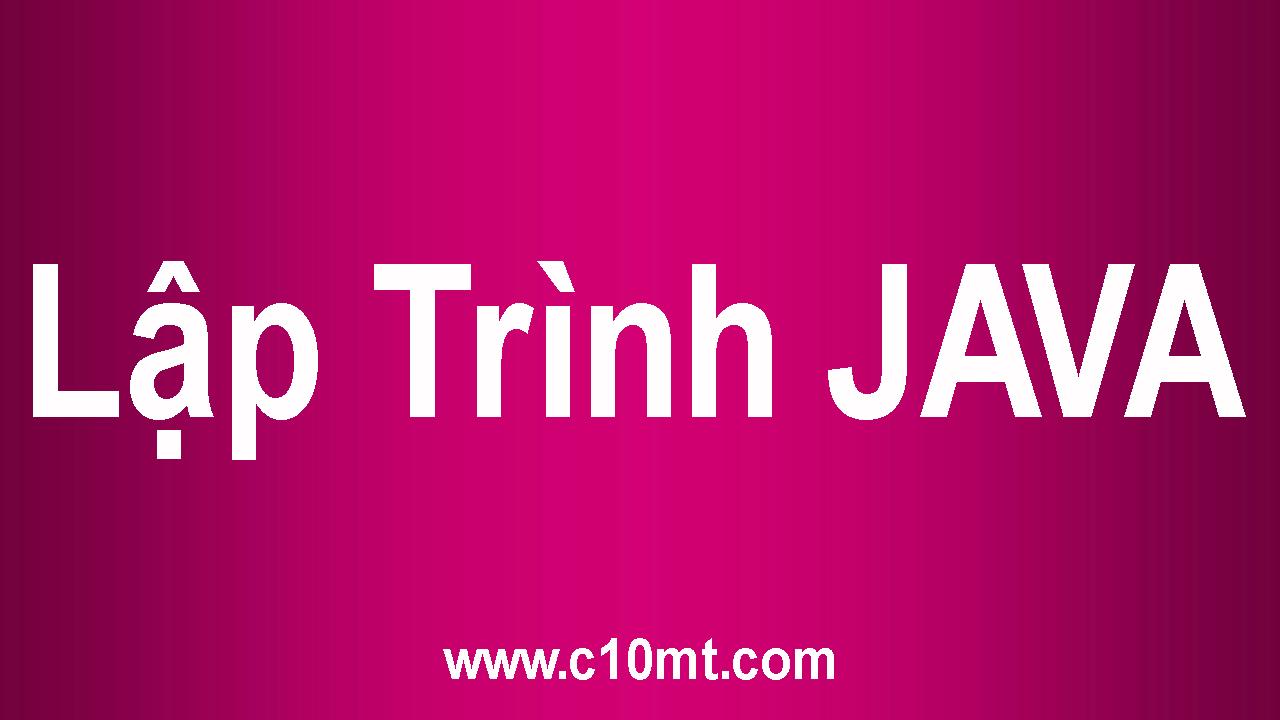 Lập Trình Java Căn Bản [ Full Đáp Án Bài Tập ]