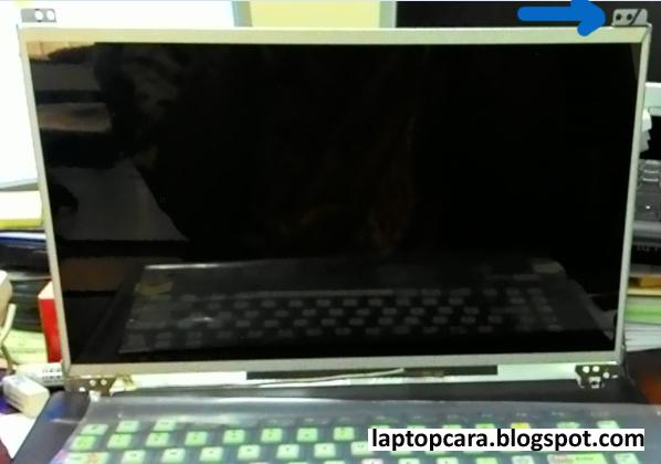 Cara Pasang LCD Laptop