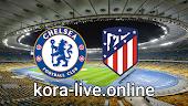 مباراة اتليتكو مدريد وتشيلسي بث مباشر بتاريخ 23-02-2021 دوري أبطال أوروبا