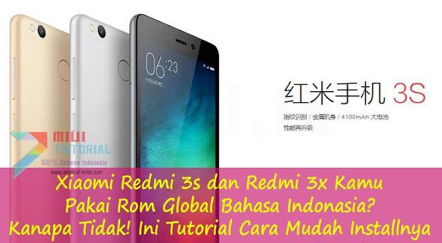 Xiaomi Redmi 3s dan Redmi 3x Kamu Pakai Rom Global Bahasa Indonasia? Kanapa Tidak! Ini Tutorial Cara Mudah Installnya