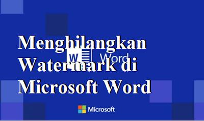Menghilangkan Watermark di Microsoft Word