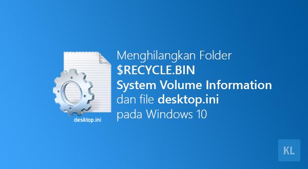 Menghilangkan Folder $RECYCLE.BIN, System Volume Information dan file desktop.ini pada Windows 10