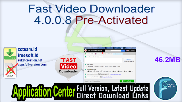 Fast Video Downloader 4.0.0.8 Pre-Activated_ ZcTeam.id