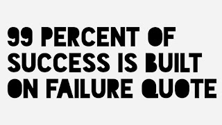 99 percent of success is built on failure quote, study, study hard, study motivation, student motivation, motivation, motivation2study, m2s,