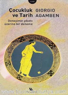 Giorgio Agamben - Çocukluk ve Tarih