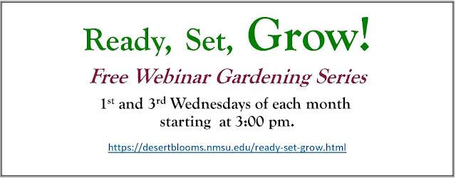 Link to educational webinar series: https://desertblooms.nmsu.edu/ready-set-grow.html