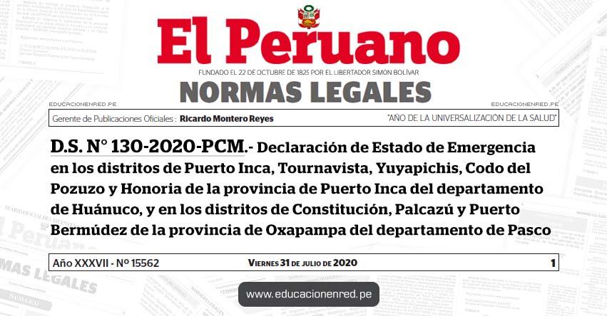 D. S. N° 130-2020-PCM.- Declaración de Estado de Emergencia en los distritos de Puerto Inca, Tournavista, Yuyapichis, Codo del Pozuzo y Honoria de la provincia de Puerto Inca del departamento de Huánuco, y en los distritos de Constitución, Palcazú y Puerto Bermúdez de la provincia de Oxapampa del departamento de Pasco