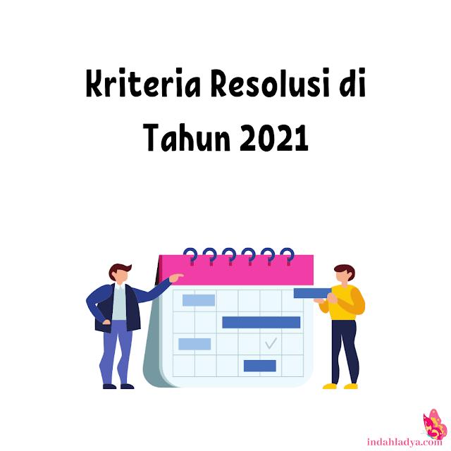Kriteria Resolusi di Tahun 2021