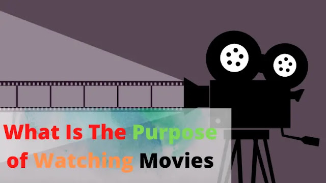 what-is-purpose-of-watching-movies