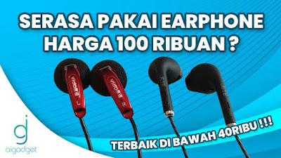Serasa Pakai Earphone Harga 100 Ribuan - Ai Gadget Service - AiGadget