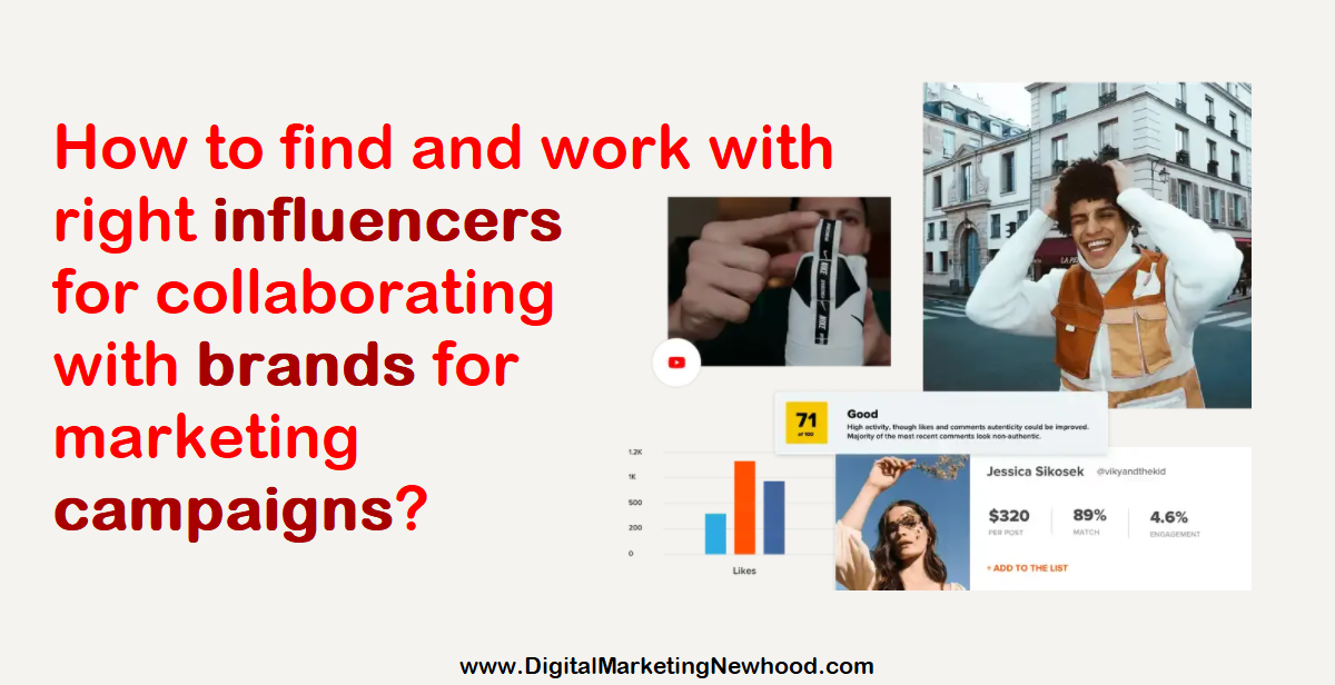 How to find and work with right influencers for collaborating with brands for marketing campaigns?