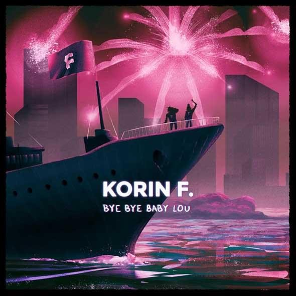"""Korin F. nous offre une mélodie rafraichissante avec """"Bye Bye Baby Lou""""."""