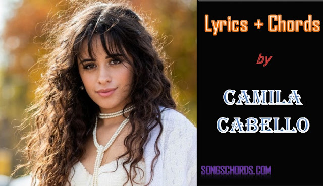 Scar Tissue Chords and Lyrics by Camila Cabello