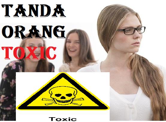Tanda Orang Toxic
