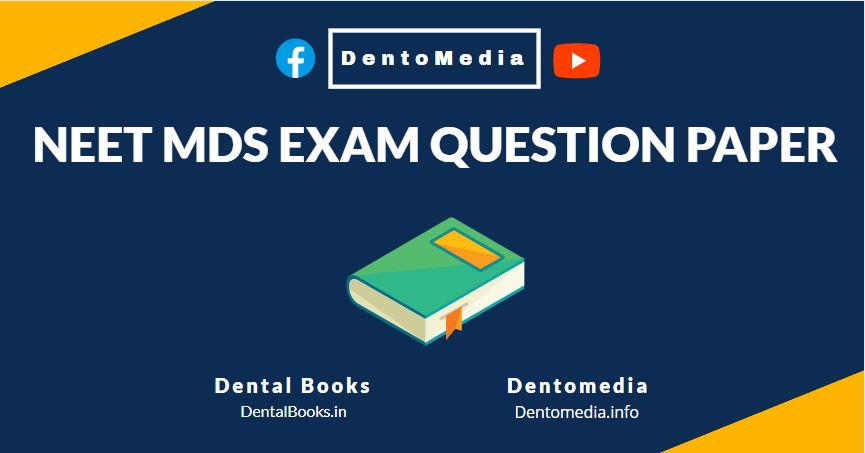 NEET MDS EXAM QUESTION PAPERS